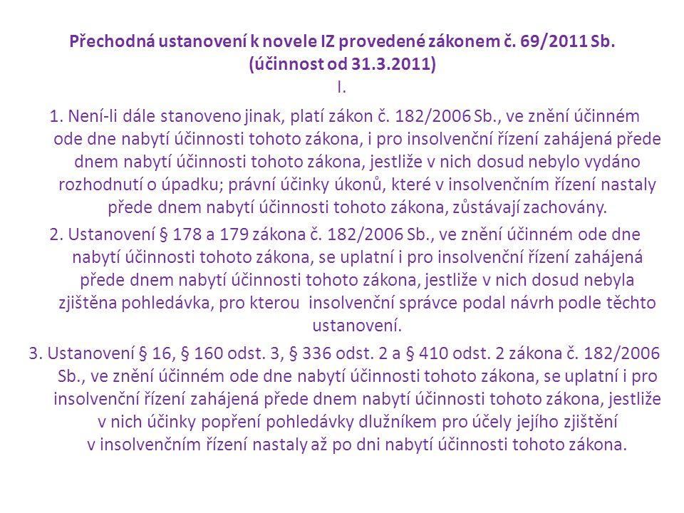 Přechodná ustanovení k novele IZ provedené zákonem č. 69/2011 Sb