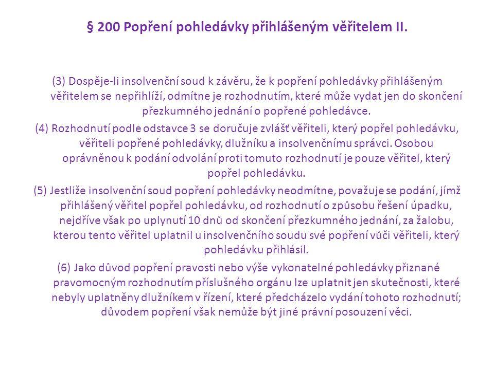 § 200 Popření pohledávky přihlášeným věřitelem II.