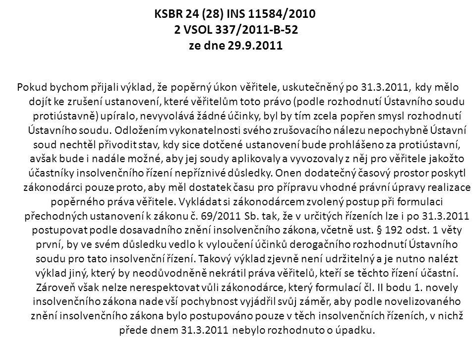 KSBR 24 (28) INS 11584/2010 2 VSOL 337/2011-B-52 ze dne 29.9.2011