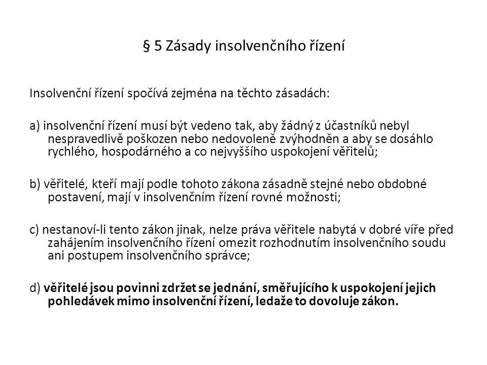 § 5 Zásady insolvenčního řízení