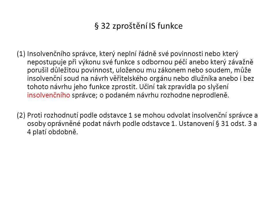 § 32 zproštění IS funkce