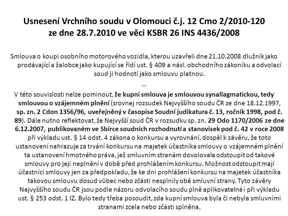 Usnesení Vrchního soudu v Olomouci č.j. 12 Cmo 2/2010-120 ze dne 28.7.2010 ve věci KSBR 26 INS 4436/2008