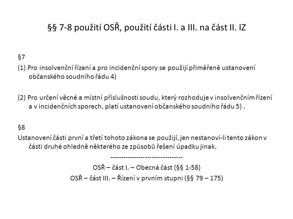§§ 7-8 použití OSŘ, použití části I. a III. na část II. IZ