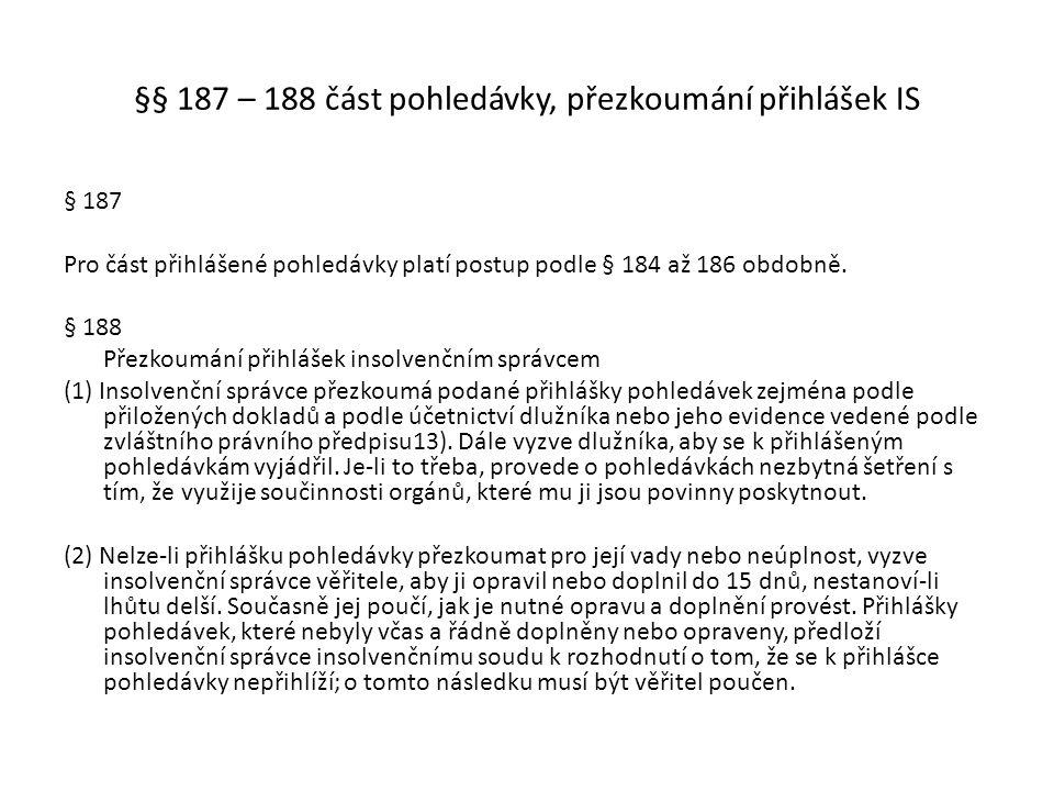 §§ 187 – 188 část pohledávky, přezkoumání přihlášek IS