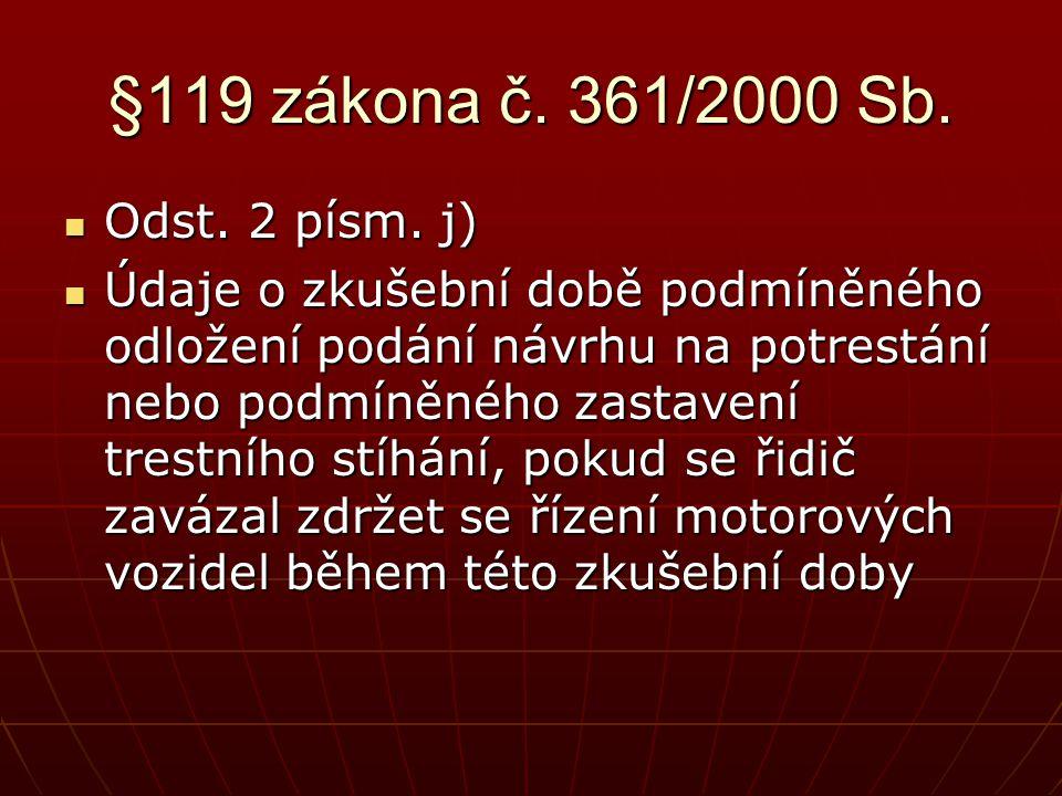 §119 zákona č. 361/2000 Sb. Odst. 2 písm. j)