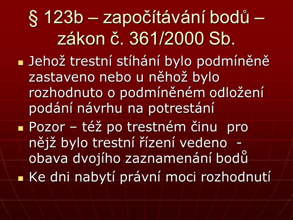 § 123b – započítávání bodů – zákon č. 361/2000 Sb.