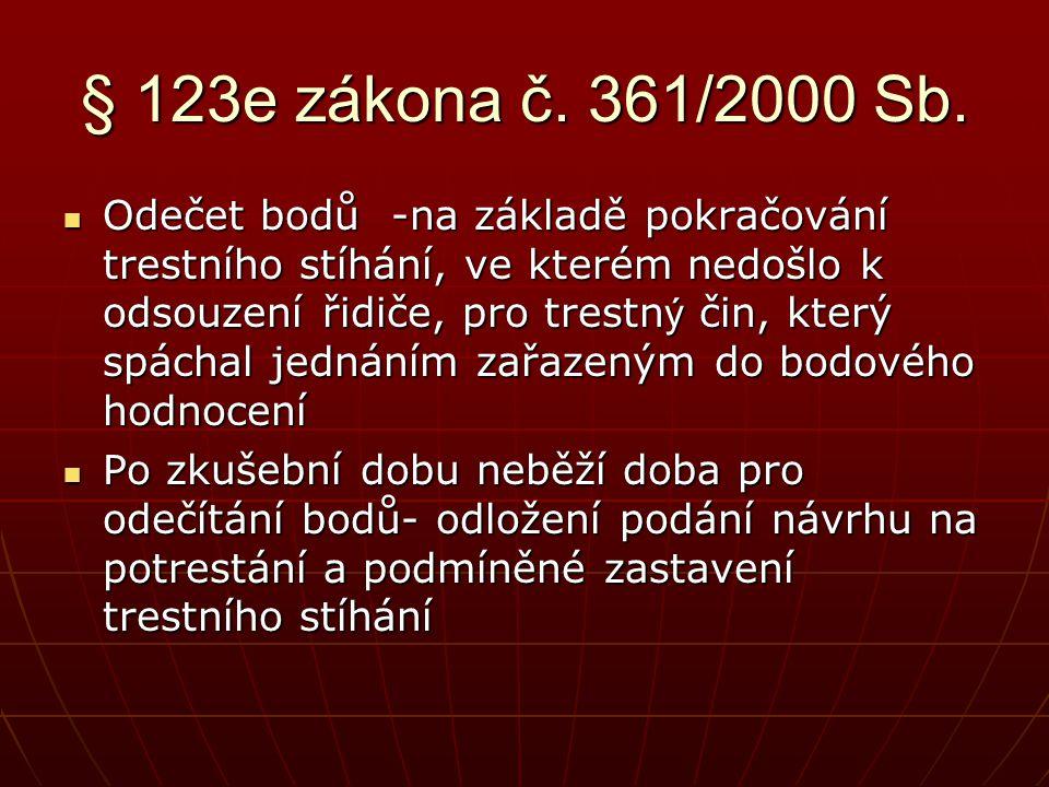 § 123e zákona č. 361/2000 Sb.