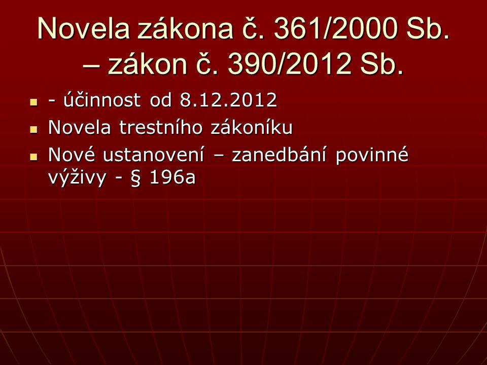 Novela zákona č. 361/2000 Sb. – zákon č. 390/2012 Sb.