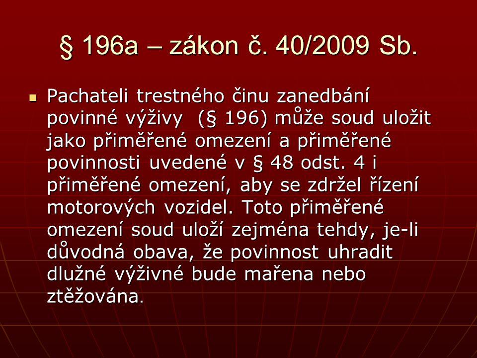 § 196a – zákon č. 40/2009 Sb.