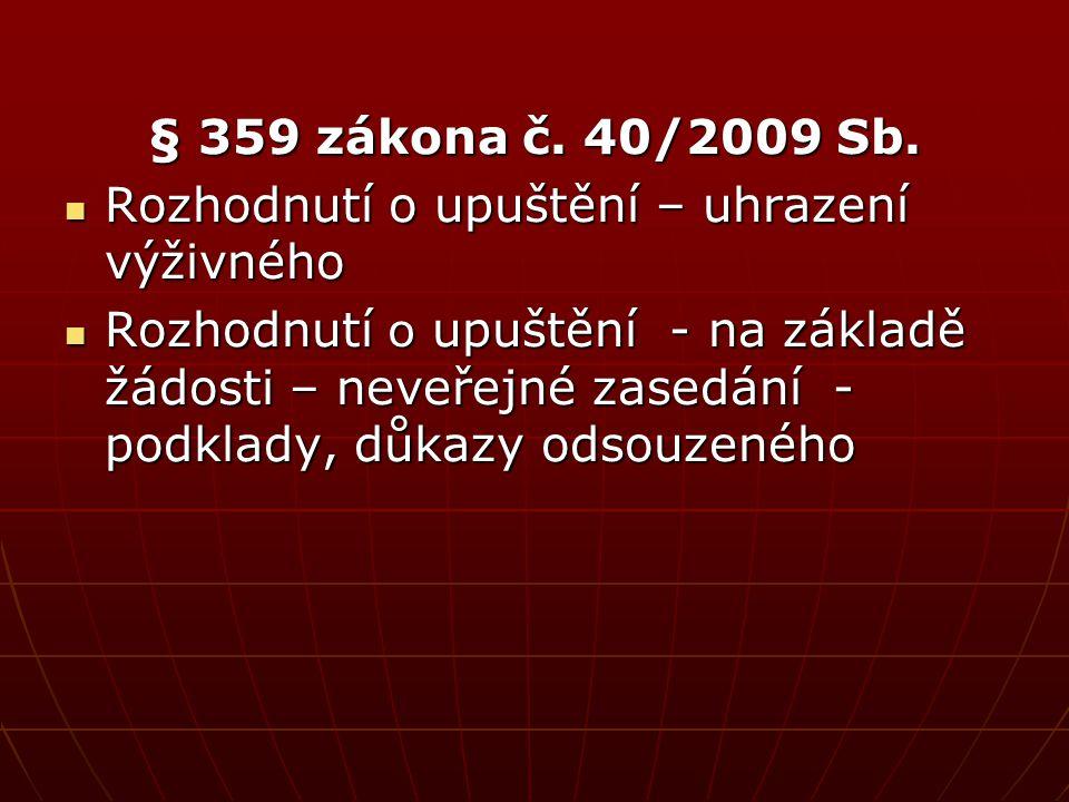 § 359 zákona č. 40/2009 Sb. Rozhodnutí o upuštění – uhrazení výživného.
