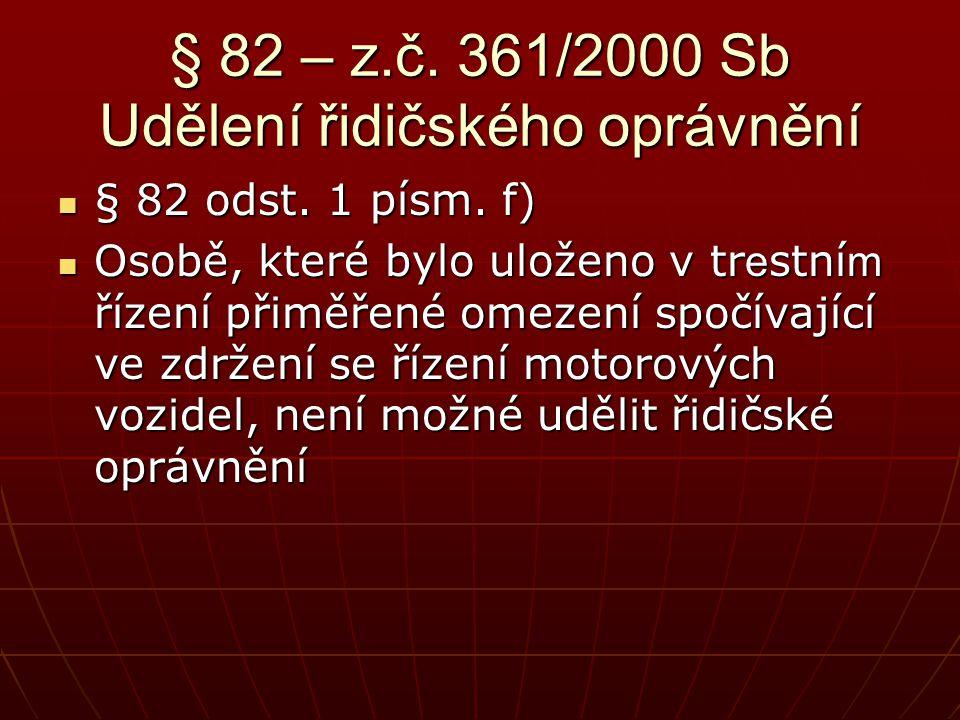 § 82 – z.č. 361/2000 Sb Udělení řidičského oprávnění