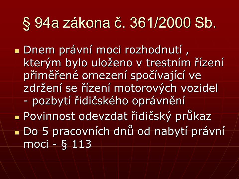 § 94a zákona č. 361/2000 Sb.