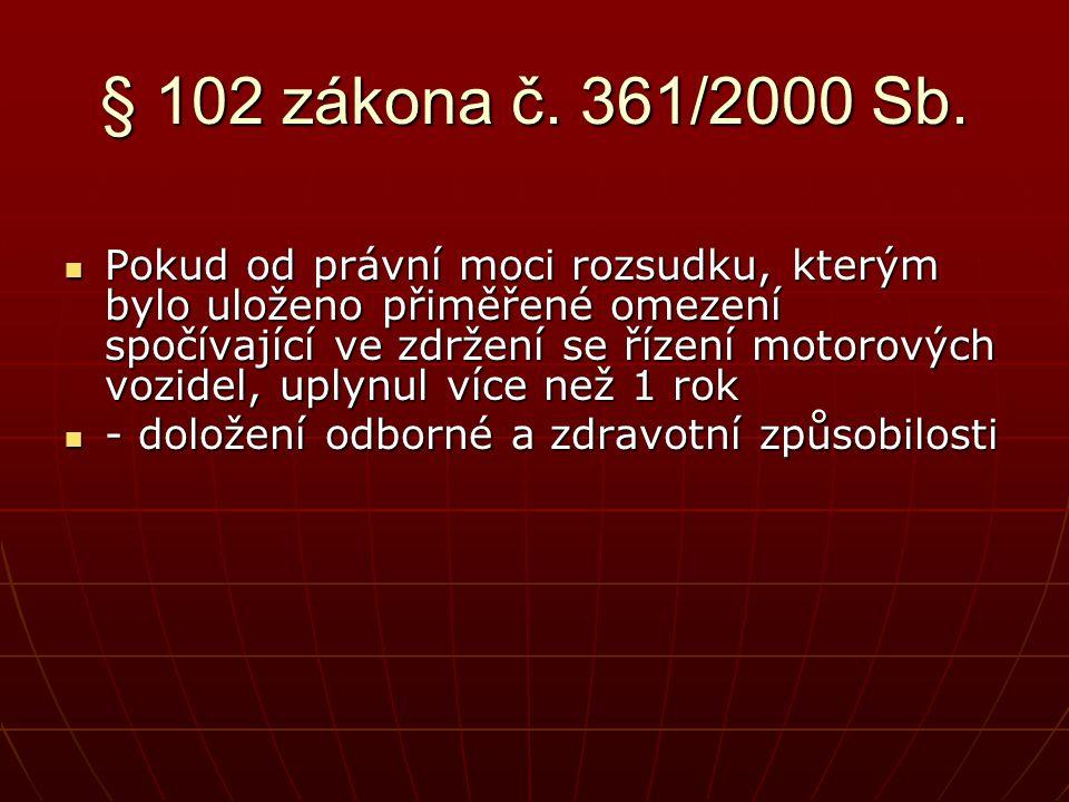 § 102 zákona č. 361/2000 Sb.