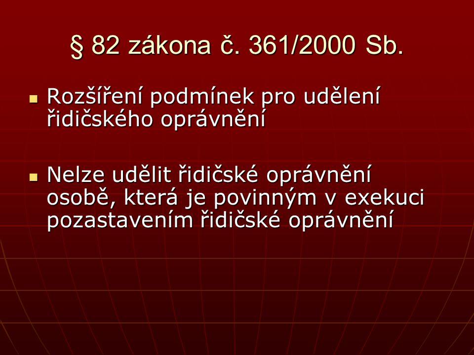 § 82 zákona č. 361/2000 Sb. Rozšíření podmínek pro udělení řidičského oprávnění.