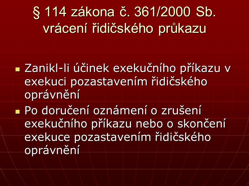 § 114 zákona č. 361/2000 Sb. vrácení řidičského průkazu
