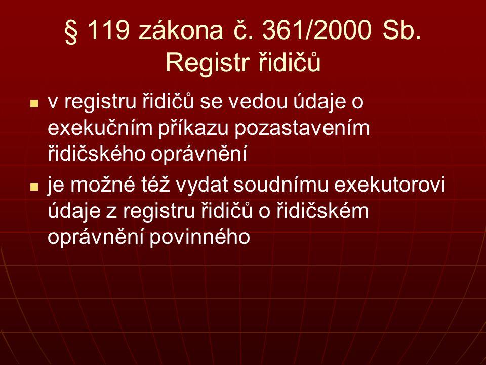§ 119 zákona č. 361/2000 Sb. Registr řidičů