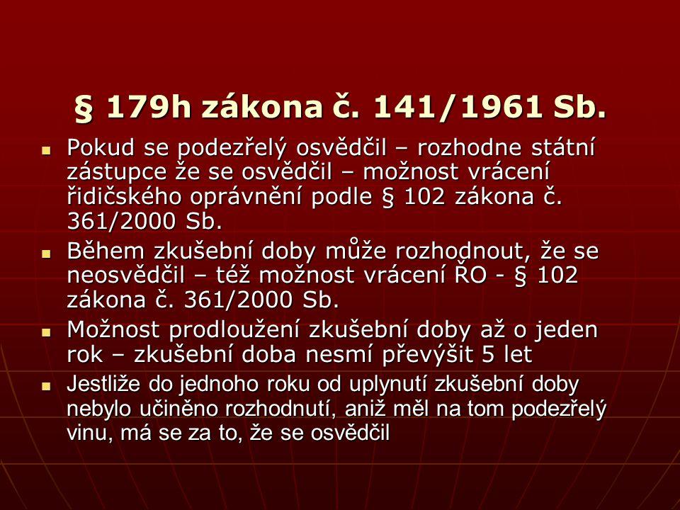 § 179h zákona č. 141/1961 Sb.