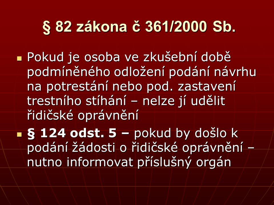§ 82 zákona č 361/2000 Sb.
