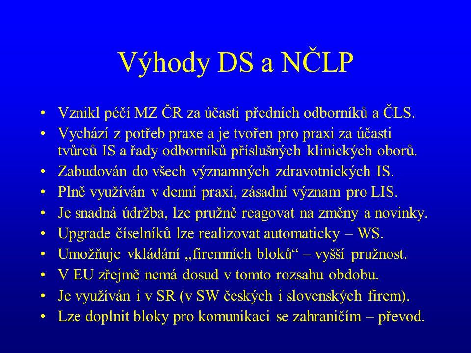 Výhody DS a NČLP Vznikl péčí MZ ČR za účasti předních odborníků a ČLS.