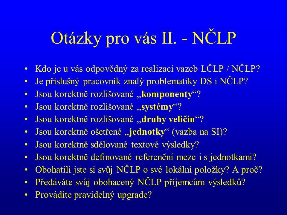 Otázky pro vás II. - NČLP Kdo je u vás odpovědný za realizaci vazeb LČLP / NČLP Je příslušný pracovník znalý problematiky DS i NČLP