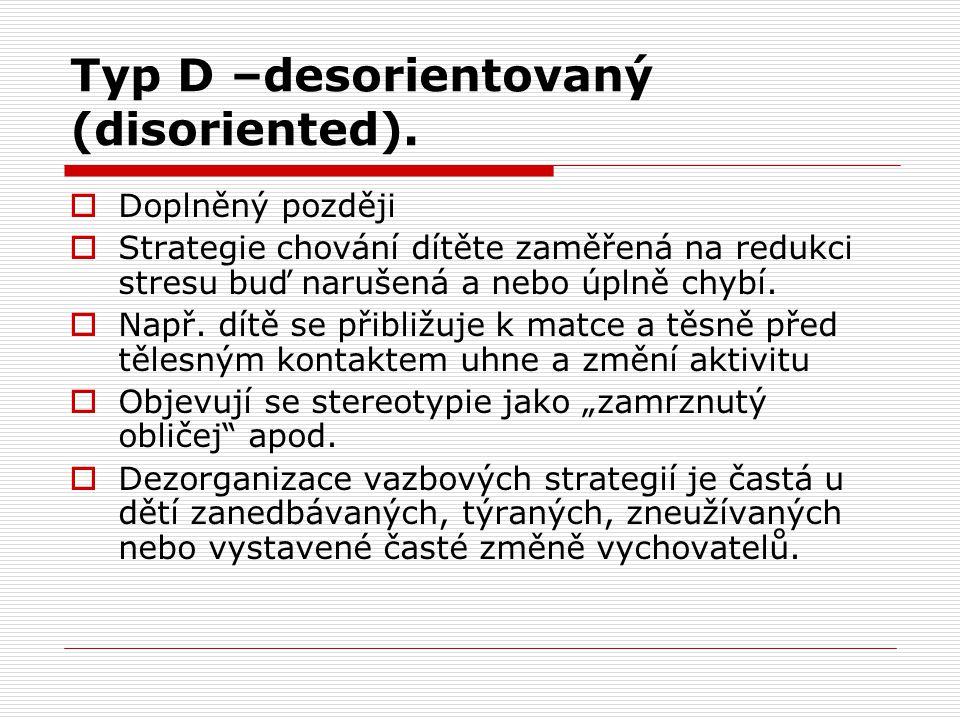 Typ D –desorientovaný (disoriented).