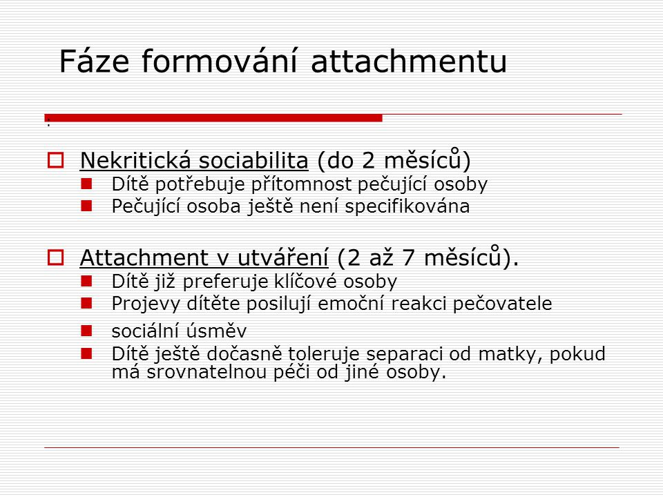 Fáze formování attachmentu