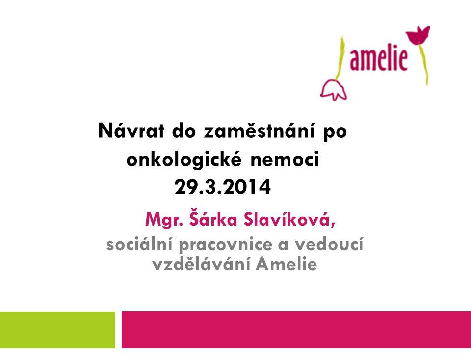 Mgr. Šárka Slavíková, sociální pracovnice a vedoucí vzdělávání Amelie
