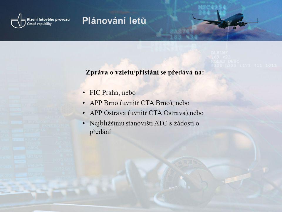 Zpráva o vzletu/přistání se předává na: