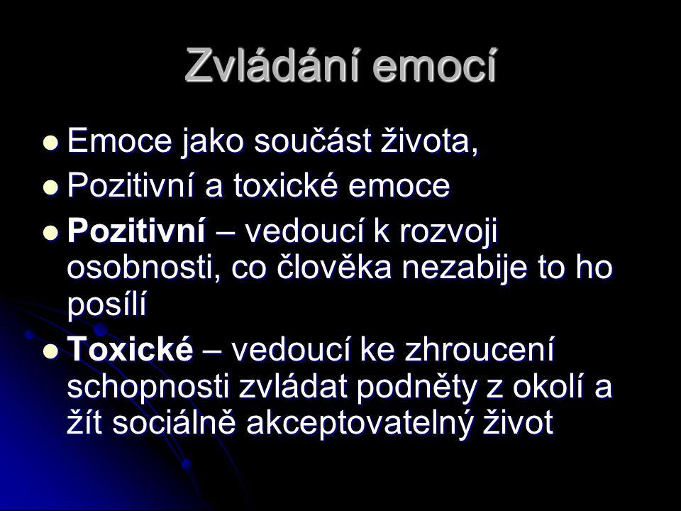 Zvládání emocí Emoce jako součást života, Pozitivní a toxické emoce