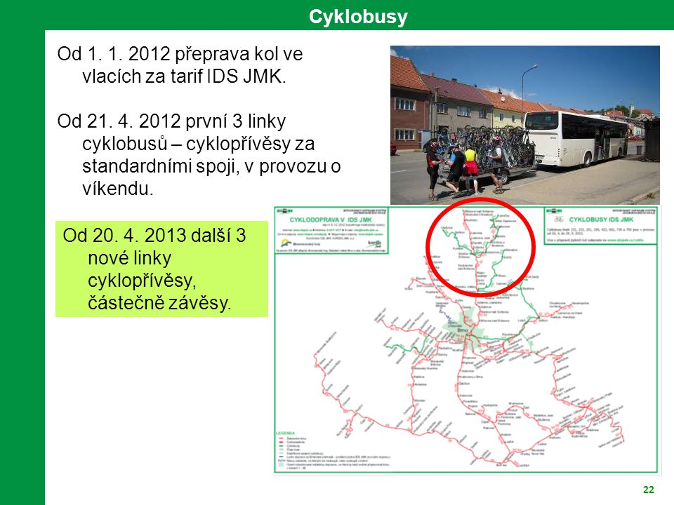 Cyklobusy Od 1. 1. 2012 přeprava kol ve vlacích za tarif IDS JMK.