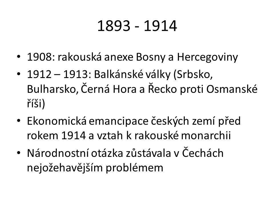 1893 - 1914 1908: rakouská anexe Bosny a Hercegoviny