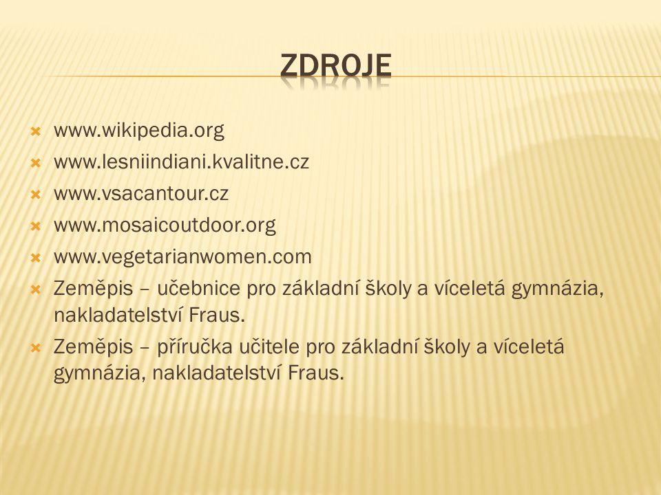 zdroje www.wikipedia.org www.lesniindiani.kvalitne.cz