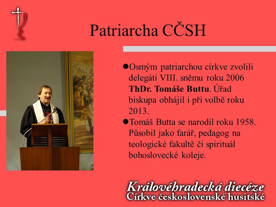 Patriarcha CČSH Osmým patriarchou církve zvolili delegáti VIII. sněmu roku 2006 ThDr. Tomáše Buttu. Úřad biskupa obhájil i při volbě roku 2013.
