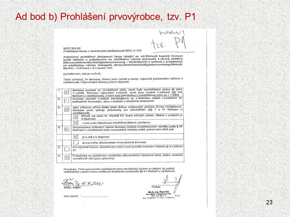 Ad bod b) Prohlášení prvovýrobce, tzv. P1