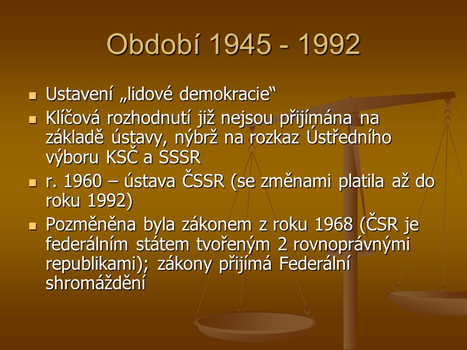 """Období 1945 - 1992 Ustavení """"lidové demokracie"""