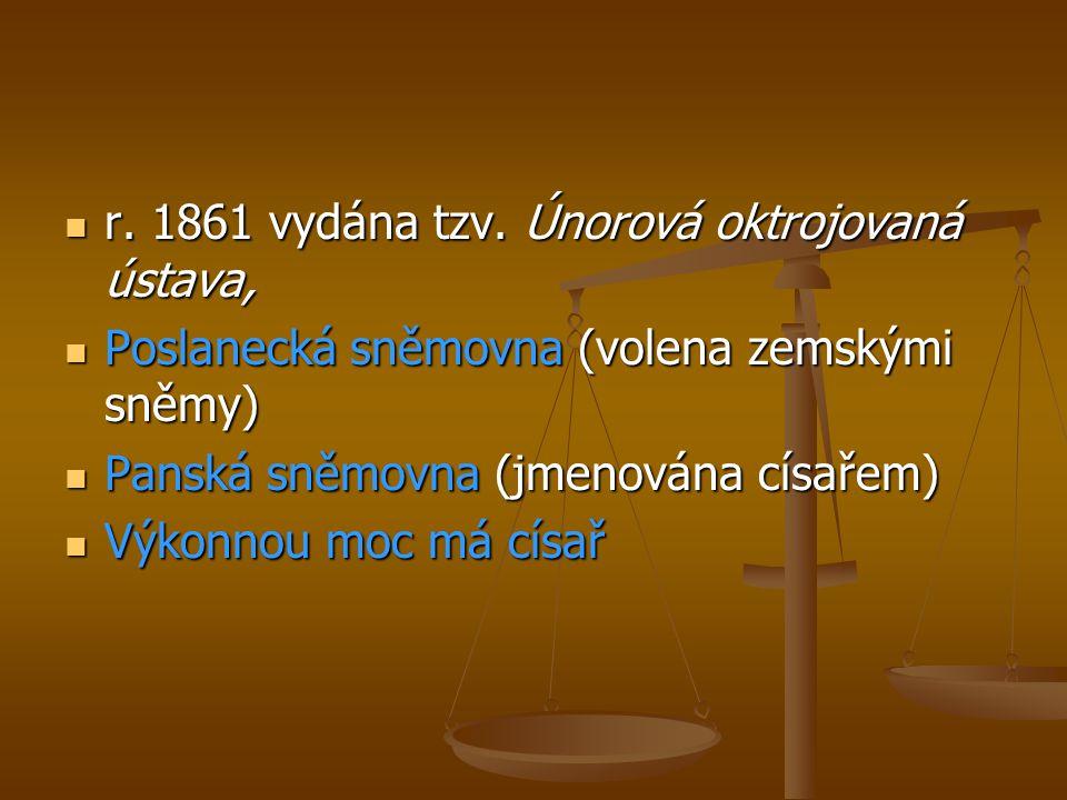 r. 1861 vydána tzv. Únorová oktrojovaná ústava,