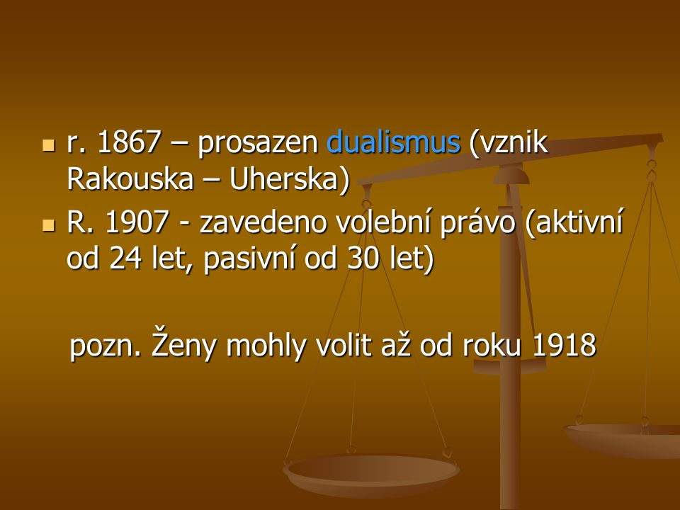 r. 1867 – prosazen dualismus (vznik Rakouska – Uherska)