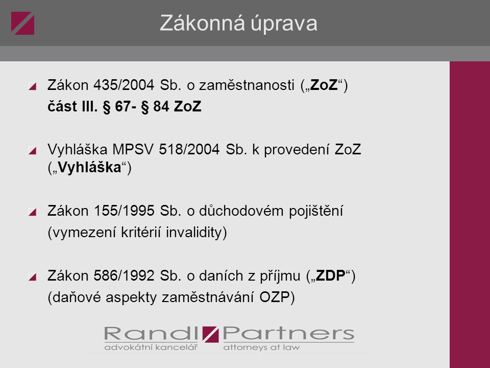 """Zákonná úprava Zákon 435/2004 Sb. o zaměstnanosti (""""ZoZ )"""