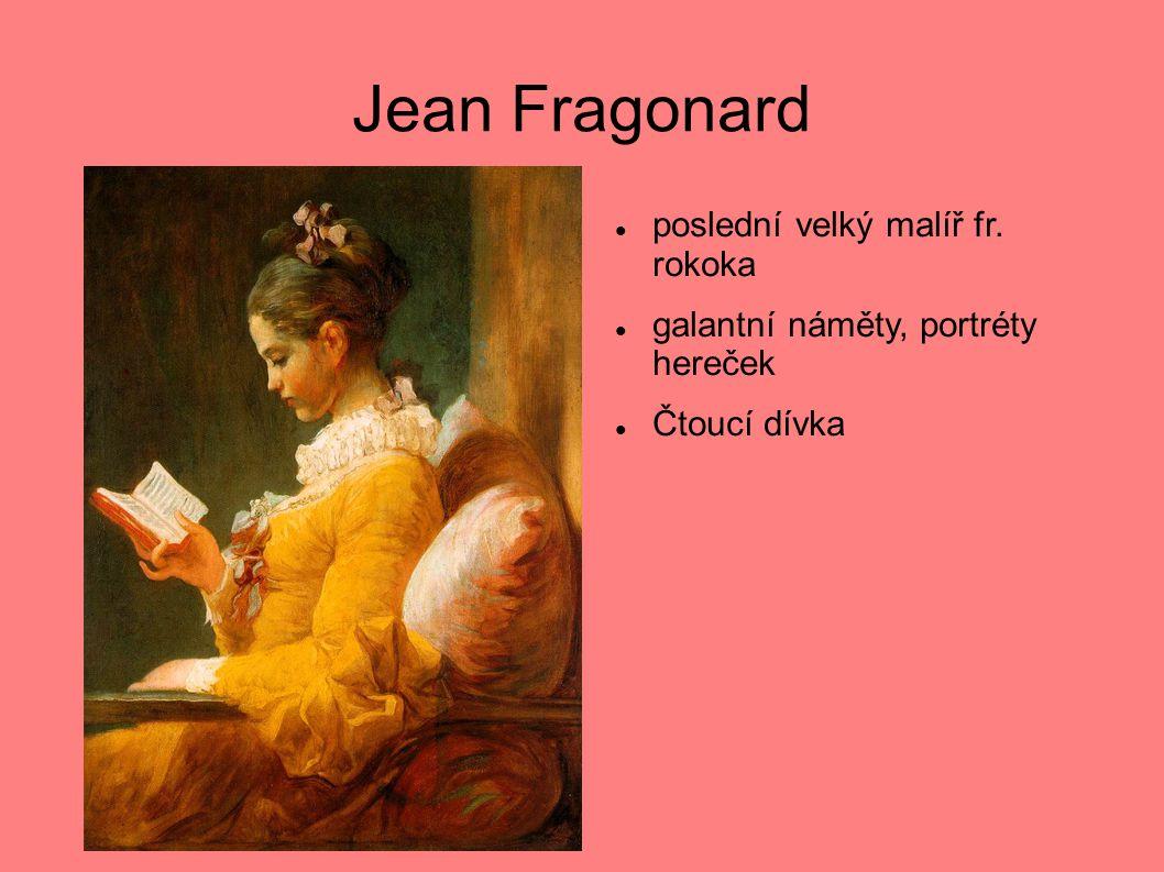 Jean Fragonard poslední velký malíř fr. rokoka