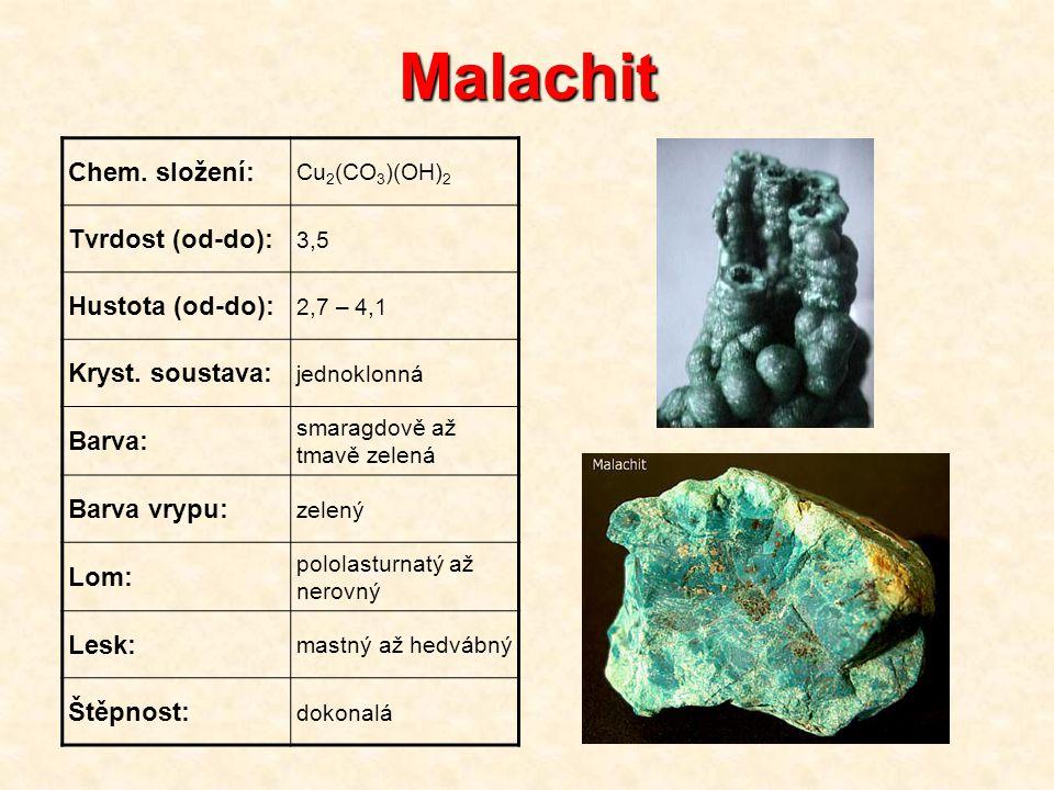 Malachit Chem. složení: Tvrdost (od-do): Hustota (od-do):