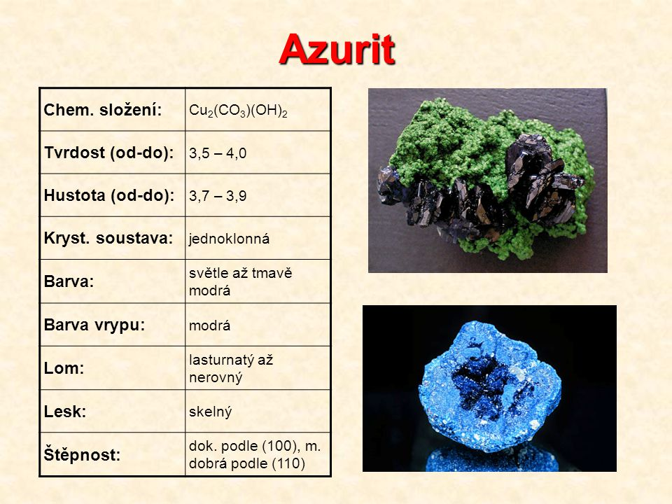 Azurit Chem. složení: Tvrdost (od-do): Hustota (od-do):