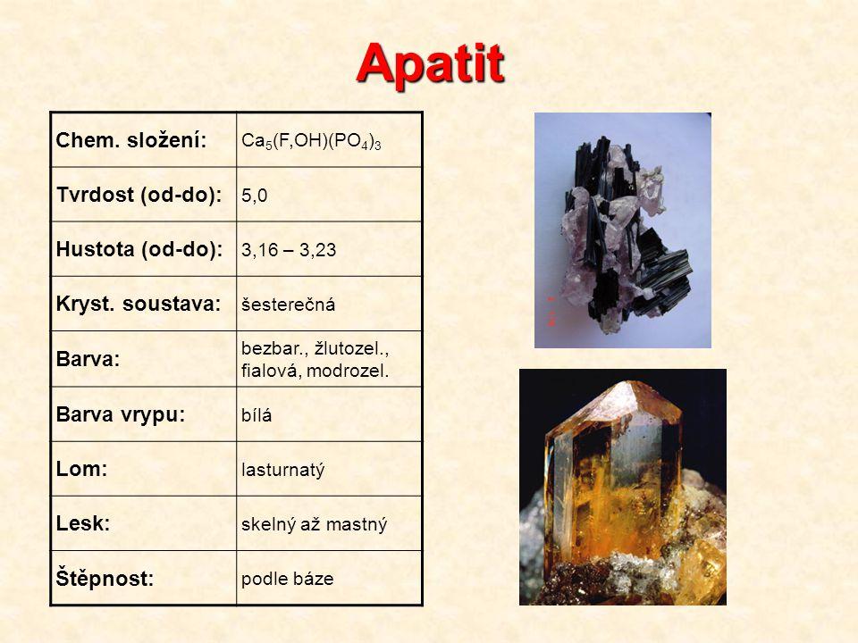 Apatit Chem. složení: Tvrdost (od-do): Hustota (od-do):