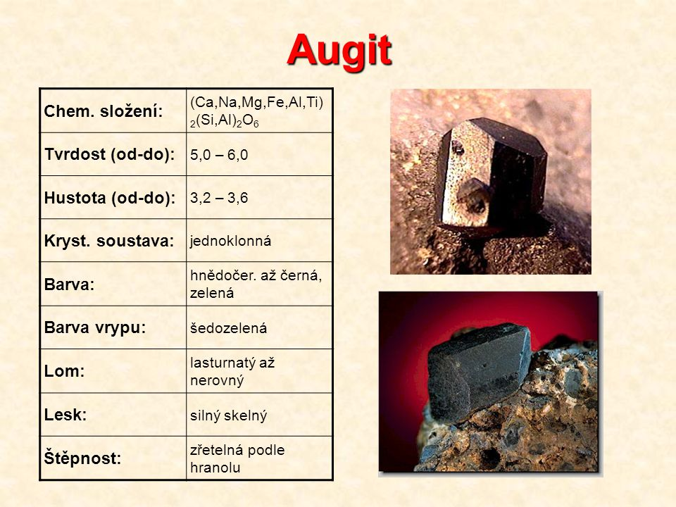 Augit Chem. složení: Tvrdost (od-do): Hustota (od-do):