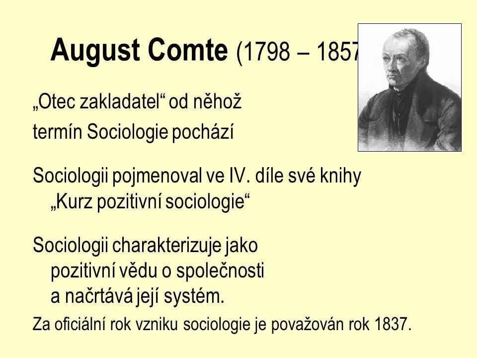 """August Comte (1798 – 1857) """"Otec zakladatel od něhož"""