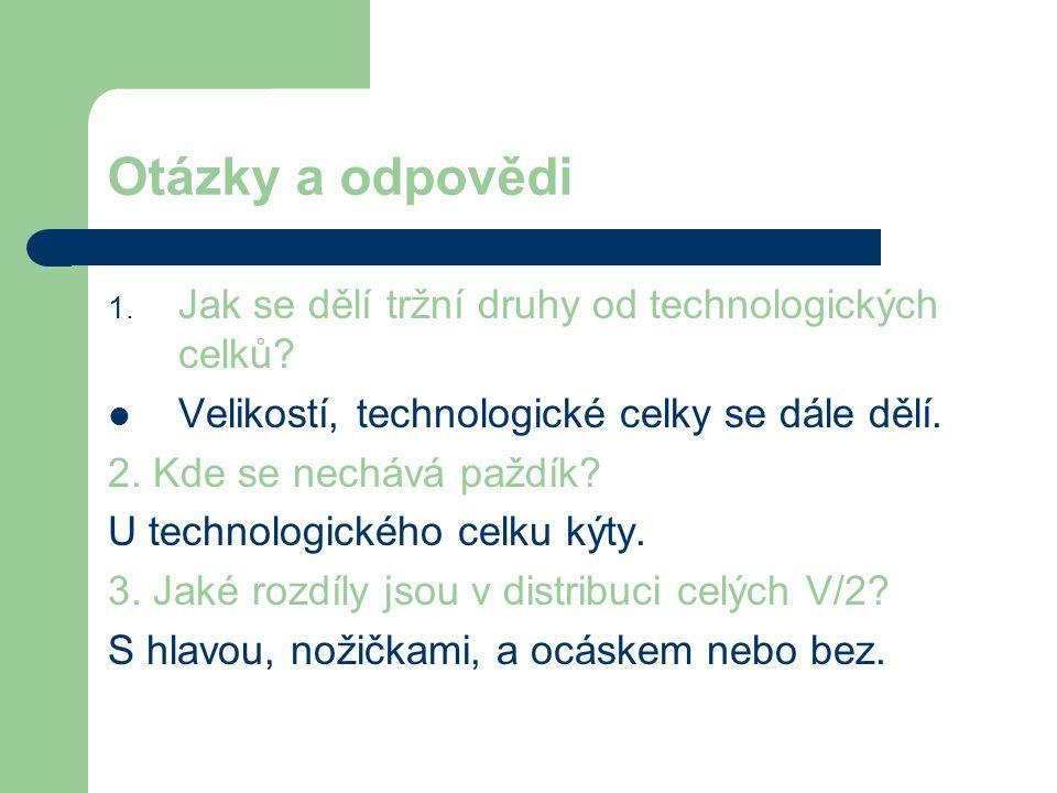 Otázky a odpovědi Jak se dělí tržní druhy od technologických celků