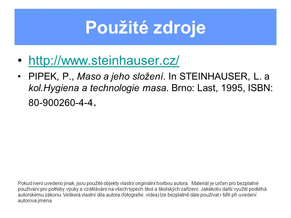 Použité zdroje http://www.steinhauser.cz/