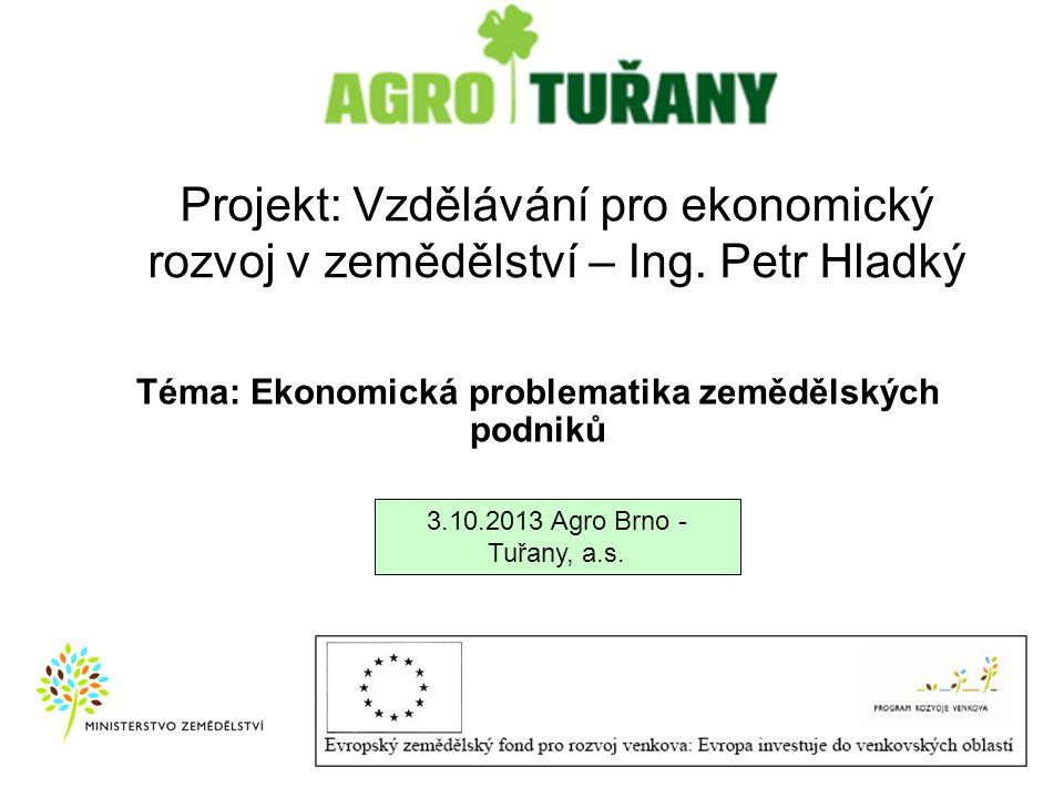 Téma: Ekonomická problematika zemědělských podniků