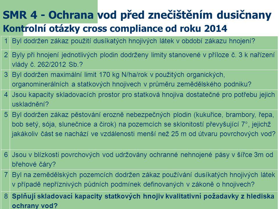 SMR 4 - Ochrana vod před znečištěním dusičnany Kontrolní otázky cross compliance od roku 2014