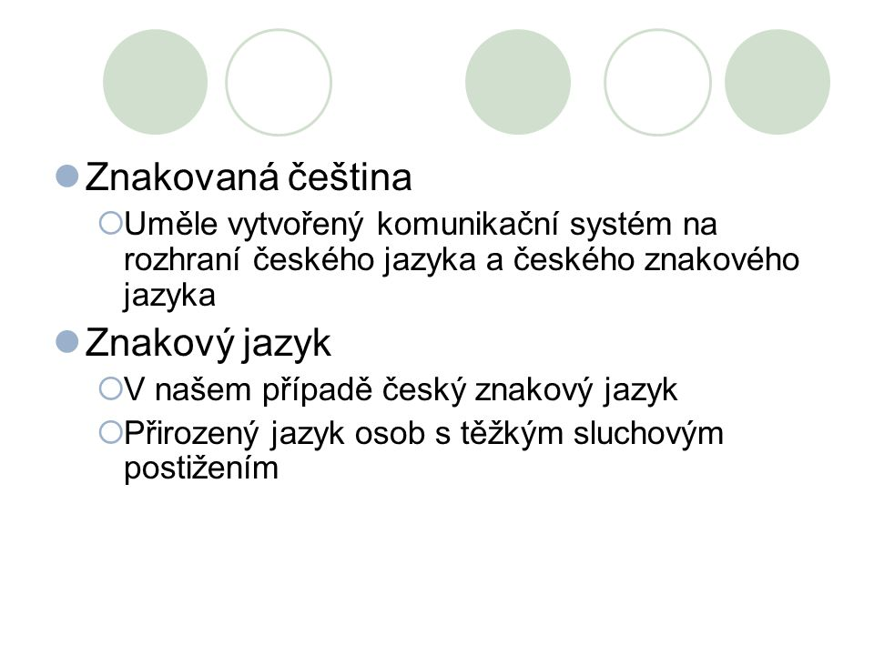 Znakovaná čeština Znakový jazyk