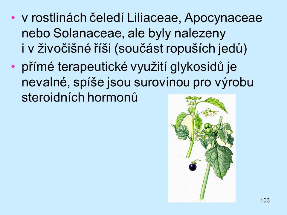 v rostlinách čeledí Liliaceae, Apocynaceae nebo Solanaceae, ale byly nalezeny i v živočišné říši (součást ropuších jedů)